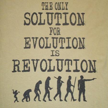 The Only Solution To Evolution Is Revolution
