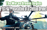 The War On Drones Begins: The 1st FAA Prosecution of a Civilian Drone